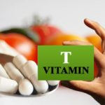 Vitamin T – Benefits And Food Sources